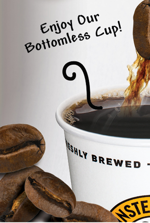 Enjoy our bottomless cup!